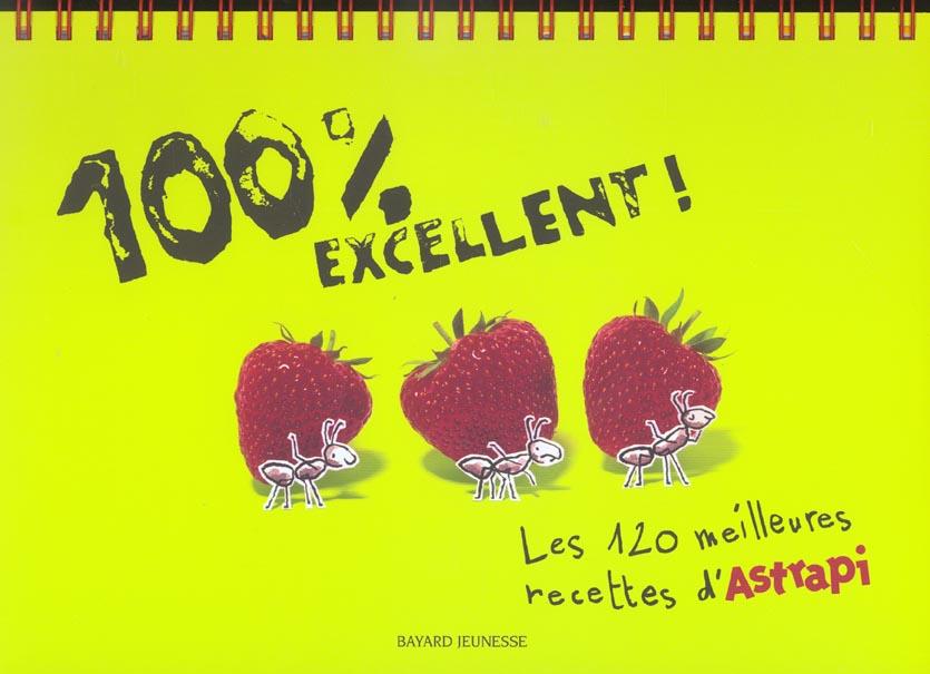 100  Excellent : Les 120 Meilleures Recettes D'Astrapi