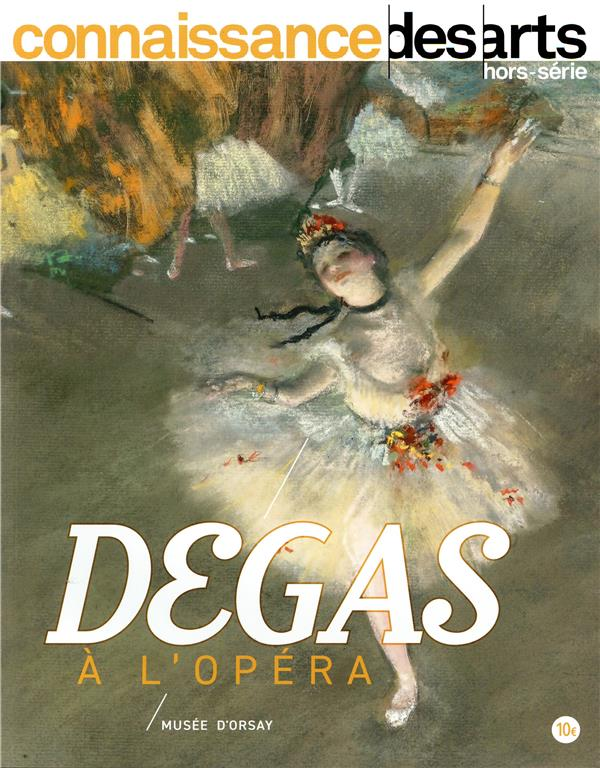 Connaissance des arts hors-serie n.875 ; degas et l'opera