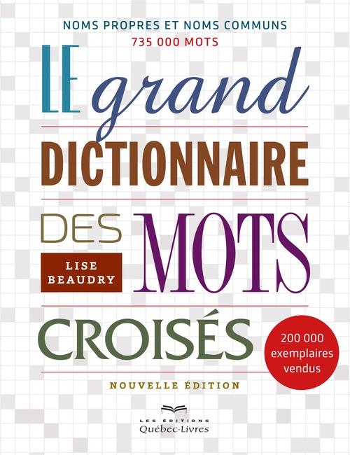 Le grand dictionnaire des mots croisés (6e édition)