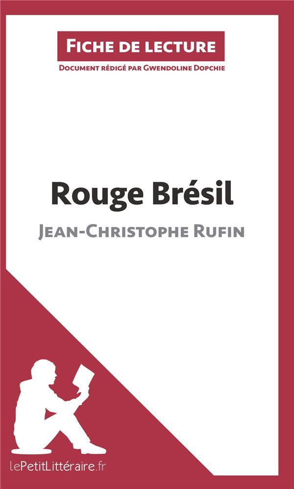 Rouge bresil de jean-christophe rufin (fiche de lecture) - resume complet et analyse detaillee de l
