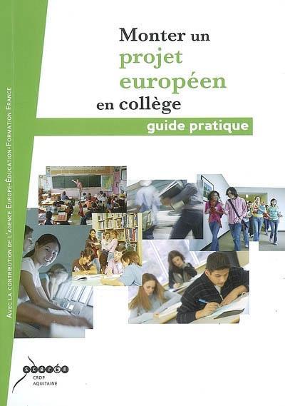 Monter un projet européen en collège ; guide pratique