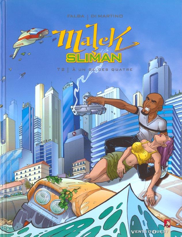 Malek sliman t.2 ; a un de ces quatre