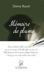 Mémoire de Plume  - Denis Ravel - Denis Ravel