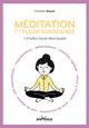 Méditation et pleine conscience : 7 étapes pour pratiquer  - Christian Miquel