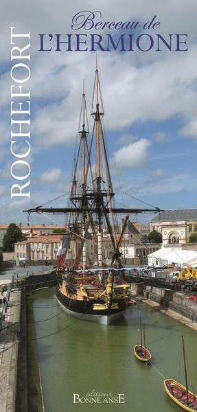 Rochefort, berceau de l'Hermione