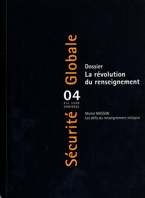 SECURITE GLOBALE ; dossier : la révolution du renseignement t.4