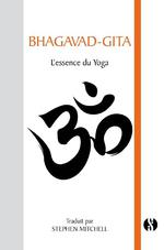 Bhagavad-gita ; l'essence du yoga