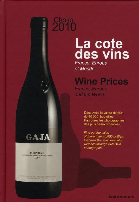 La côte des vins ; France, Europe et monde (édition 2010)