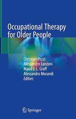 Occupational Therapy for Older People  - Alessandro Morandi - Christian Pozzi - Alessandro Lanzoni - Maud J. L. Graff