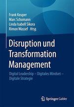 Disruption und Transformation Management  - Linda Isabell Sikora - Marc Schomann - Frank Keuper - Rimon Wassef