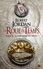 Vente EBooks : La roue du temps T.11 ; le poignard des rêves  - Robert Jordan