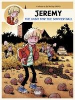 Vente Livre Numérique : Jeremy - A tribute to... - Volume 1 - The Hunt for the Soccer Ball  - Griffo - Jef Nys