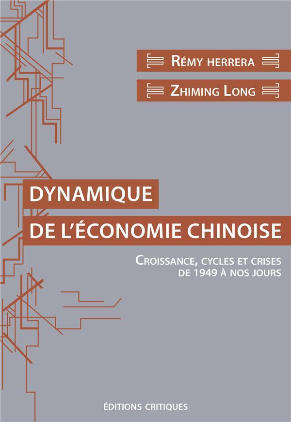 Dynamique de l'économie chinoise : croissance, cycles et crises de 1949 à nos jours.