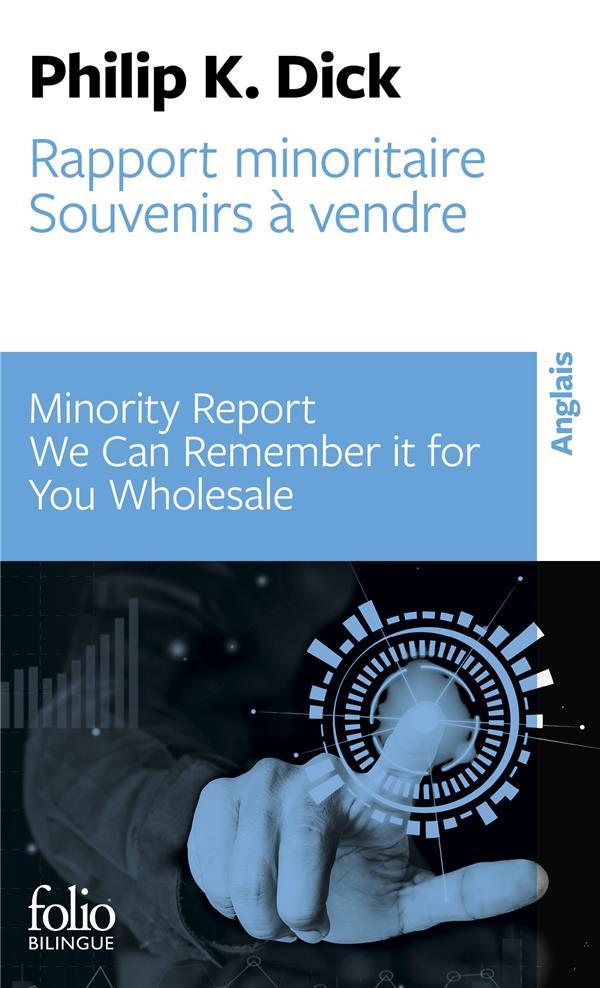 Rapport minoritaire / minority report ; souvenirs à vendre / we can remember it for you wholesale