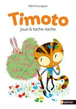 Timoto joue à tache-tache  - Rémi Courgeon