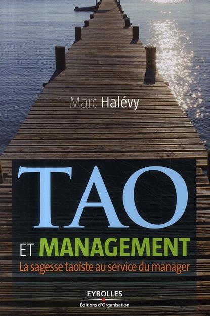 Tao et management ; la sagesse taoïste au service du manager