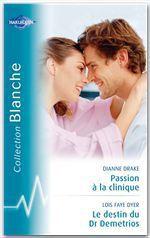 Vente Livre Numérique : Passion à la clinique-Le destin du Dr Demetrios (Harlequin Blanche)  - Dianne Drake