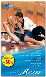 Vente Livre Numérique : Un millionnaire très secret - Une passion italienne - Le désir d'Ella  - Lucy Gordon - Kathryn Ross - Lee Wilkinson