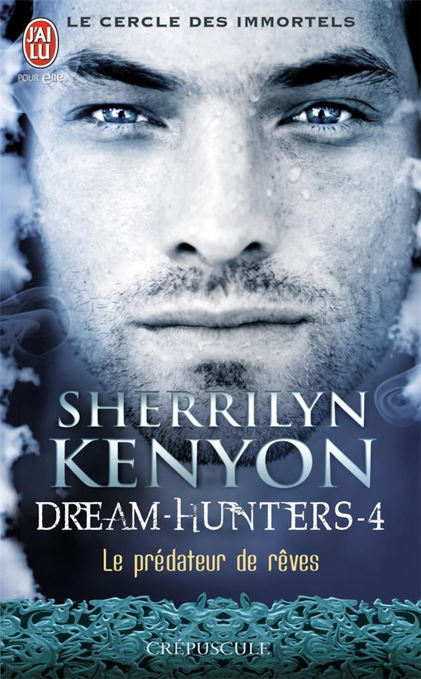 Le cercle des immortels - dream-hunters t.4 ; le prédateur de rêves