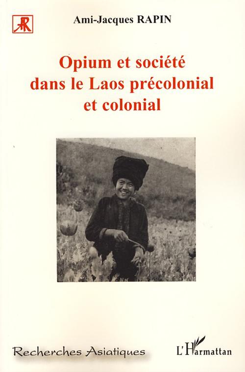 Opium et société dans le Laos précolonial et colonial