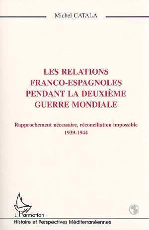 les relations franco-espagnoles pendant la deuxieme mondiale