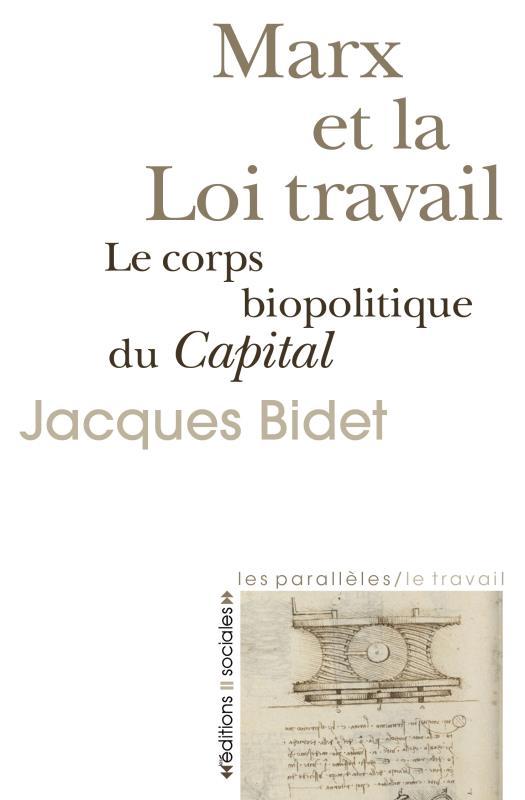 Marx et la loi travail ; le corps biopolitique du Capital
