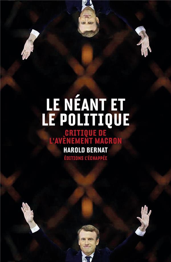 Le néant et le politique ; critique de l'avènement Macron