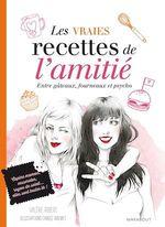 Vente Livre Numérique : Les vraies recettes de l'amitié - Fous rires, galères et fondant au chocolat  - Valérie Robert