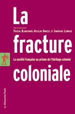 Vente Livre Numérique : La fracture coloniale  - Pascal BLANCHARD - Sandrine LEMAIRE - Nicolas BANCEL