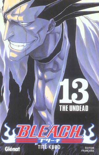 Bleach T.13 ; The Undead
