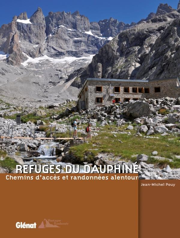 Refuges Du Dauphine Chemins D Acces Et Randonnees Alentours Jean Michel Pouy Glenat Grand Format Librairies Autrement