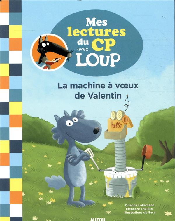 Mes lectures du CP avec Loup ; la machine à voeux de Valentin