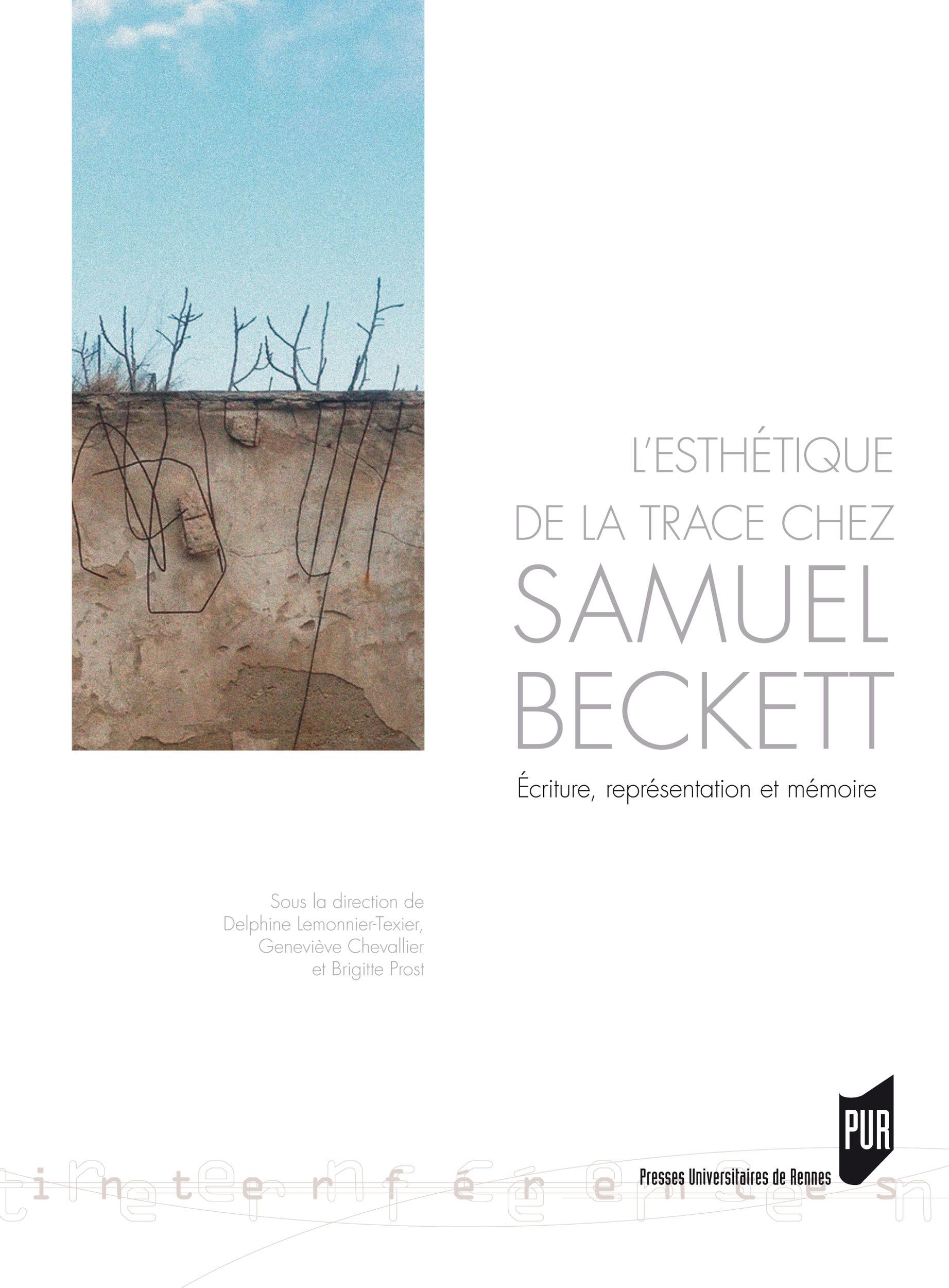 L'esthétique de la trace chez Samuel Beckett  - Brigitte Prost  - Delphine Lemonnier-Texier  - Chevallier Geneviève