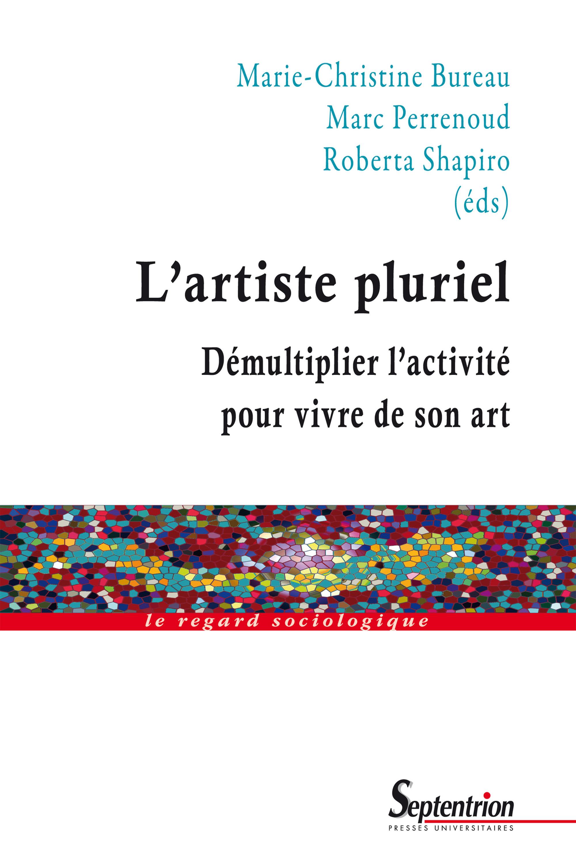 L'artiste pluriel ; démultiplier l'activité pour vivre de son art