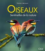 Oiseaux sentinelles de la nature  - Frederic Archaux