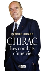 Vente EBooks : Chirac ; les combats d'une vie  - Patrick Girard