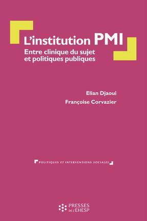L'institution PMI ; entre clinique du sujet et politiques publiques