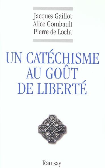 Un catechisme au gout de liberte
