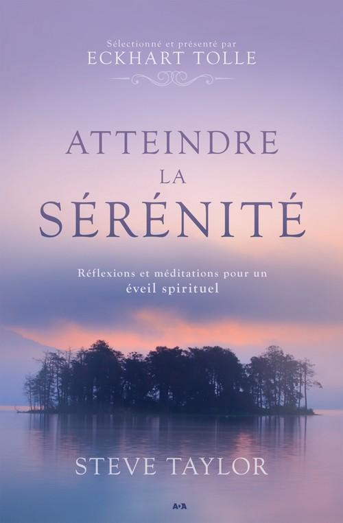 Vente EBooks : Atteindre la sérénité ; réflexions et méditations pour un éveil spirituel  - Steve Taylor