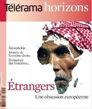 Etrangers, Une Obsession Europeenne - Telerama Horizons N 4