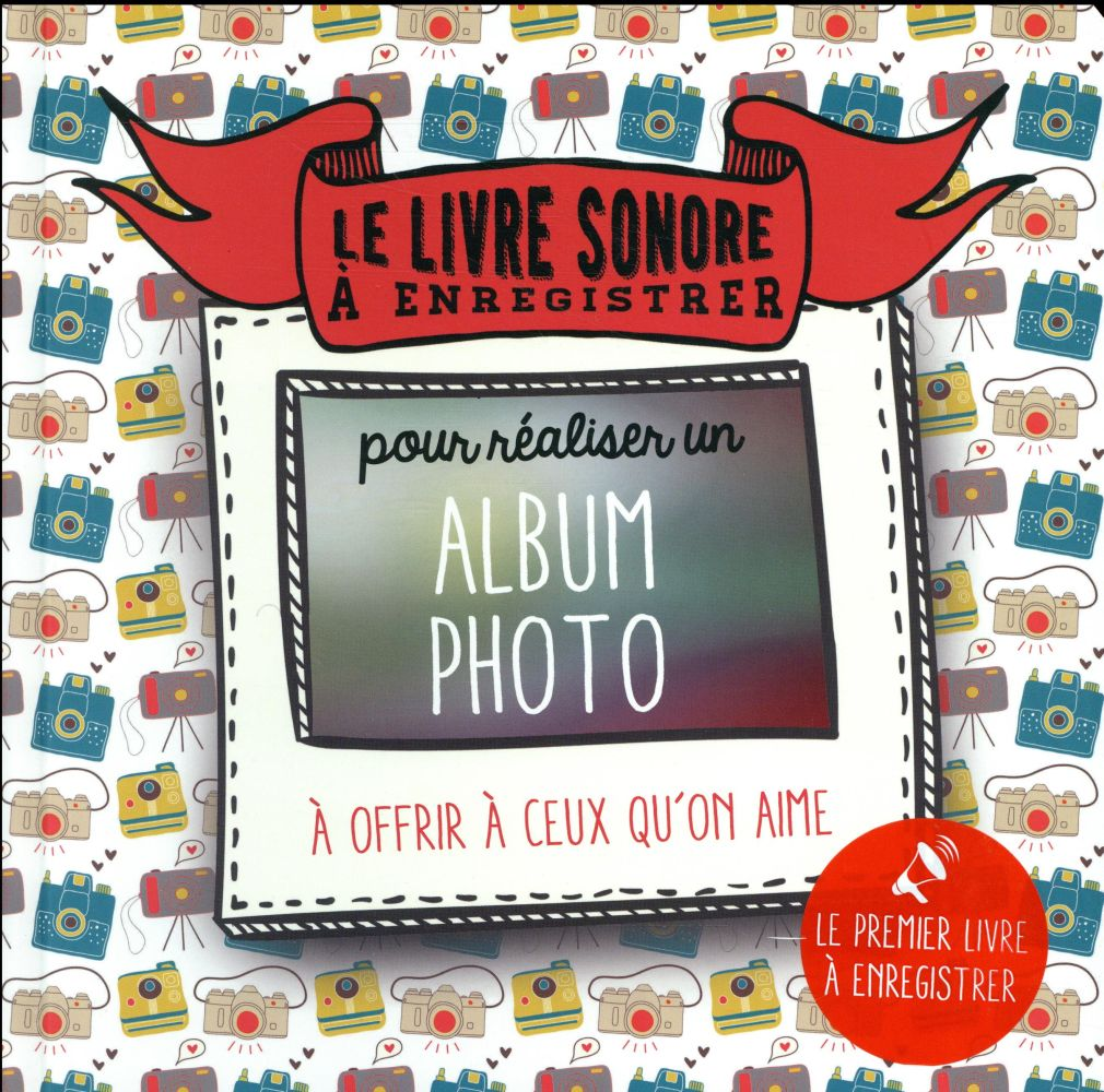 Album photo ; le livre sonore à enregistrer