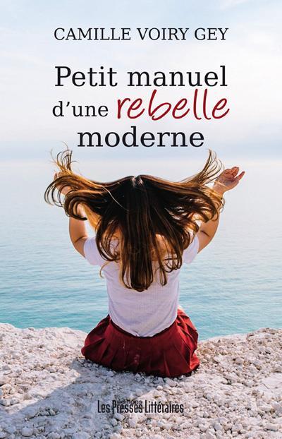 Petit manuel d'une rebelle moderne