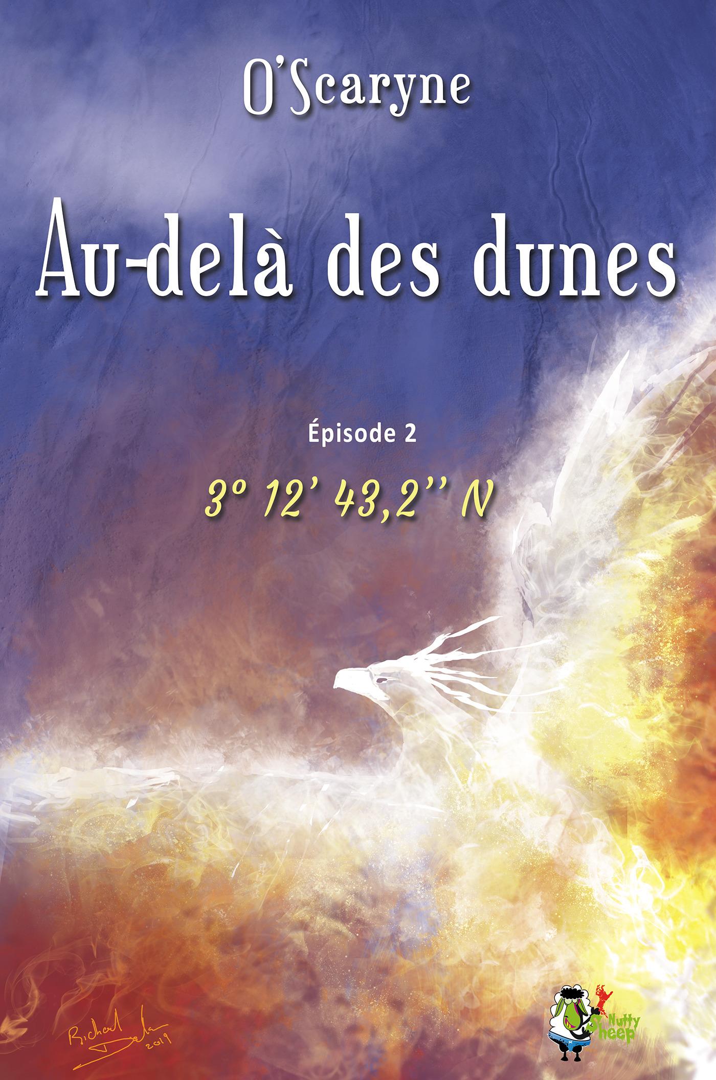 Au delà des dunes, épisode 2  - O'Scaryne