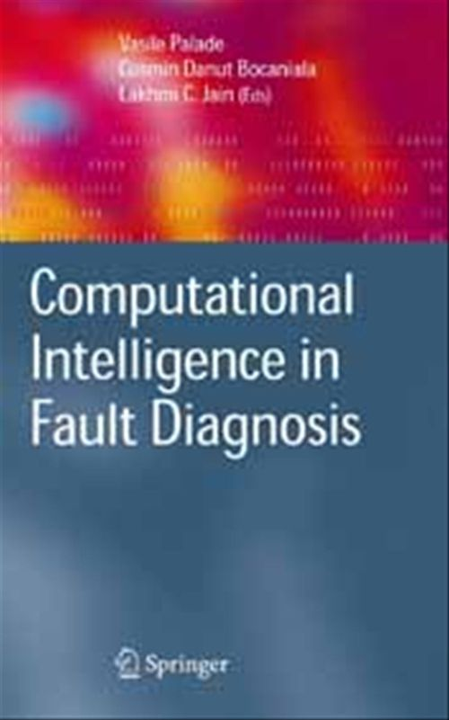 Computational Intelligence in Fault Diagnosis  - Cosmin Danut Bocaniala  - Vasile Palade