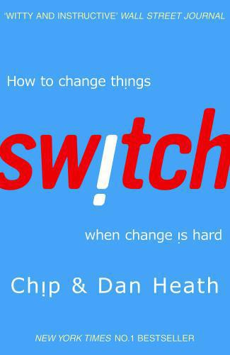 Switch ; How to Change Things When Change is Hard
