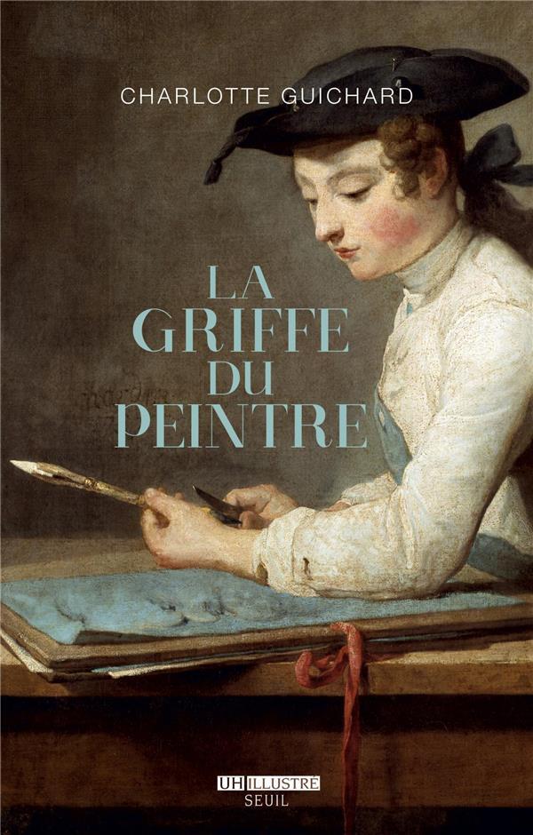 La griffe du peintre ; la valeur de l'art (1730-1820)