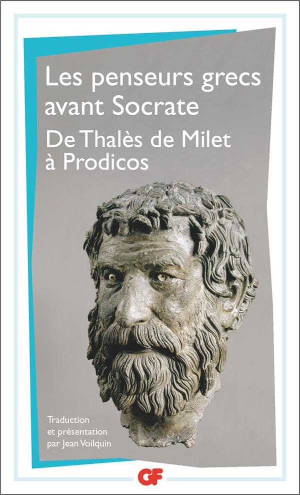 Les penseurs grecs avant Socrate ; de Thalès de Milet à Prodicos