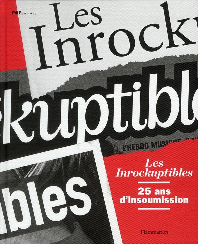 Les Inrockuptibles ; 25 Ans D'Insoumission Culturelle (Edition 2011)