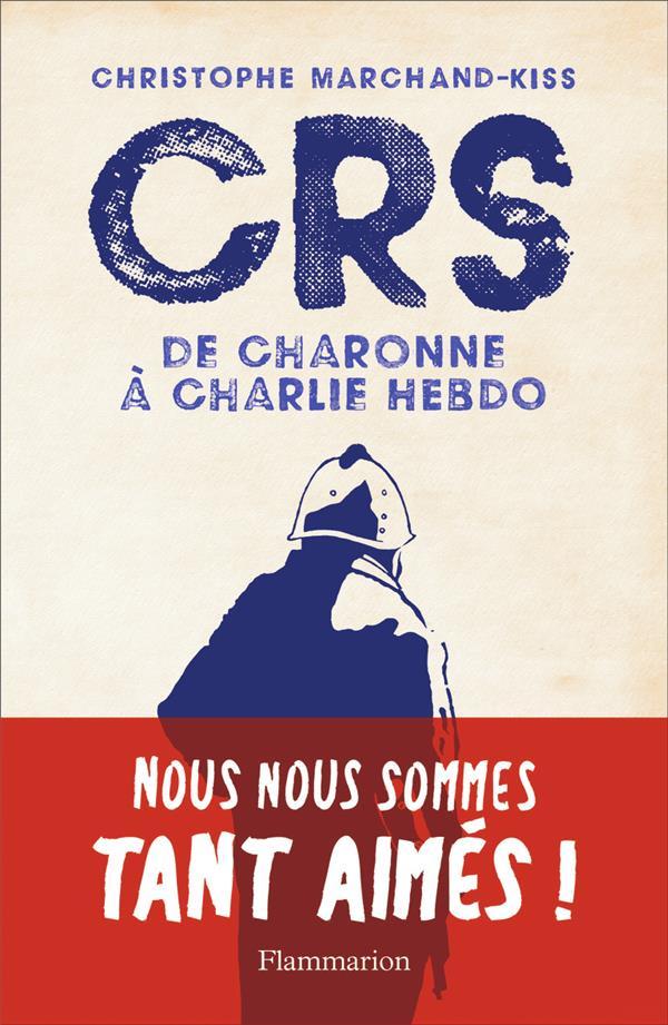 CRS ; de Charonne à Charlie Hebdo