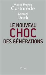 Le nouveau choc des générations  - Marie-France Castarede - Samuel Dock